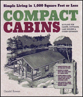 Compact Cabins: Simple Living in 1000 Square Feet or Less; 62 Plans for Camps, Cottages, Lake Houses, Getaways & Drojos